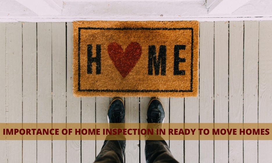 Importance of Home Inspection in Ready to Move Homes